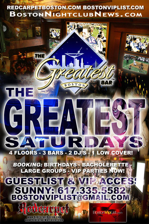Greatest Bar Boston Saturdays - Boston Nightclub News - CLICK HERE