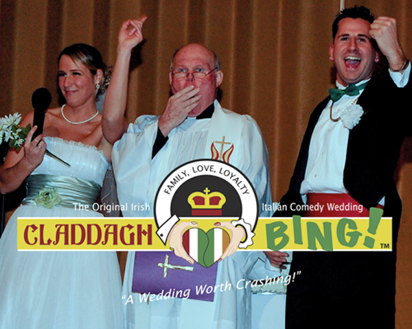 Claddagh Bing! Irish-Italian Comedy Wedding - CLICK HERE